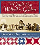 The Quilt That Walked to Golden, Sandra Dallas, 1933308176