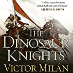 The Dinosaur Knights: Dinosaur Lords, Book 2 | Victor Milán