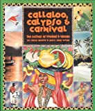 Callaloo, Calypso and Carnival, Dave DeWitt and Mary J. Wilan, 0895946386