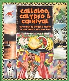 Callaloo, Calypso and Carnival: The Cuisine of Trinidad and Tobago