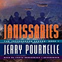 Janissaries Audiobook by Jerry Pournelle Narrated by Keith Szarabajka