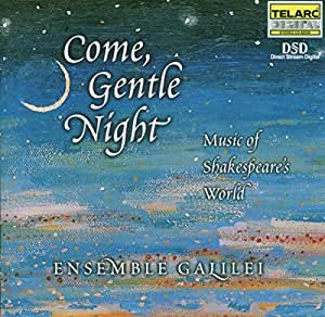 Come, Gentle Night: Music Of Shakespeare's World