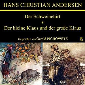 Der Schweinehirt / Der kleine Klaus und der große Klaus Audiobook