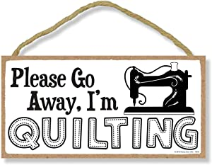 Honey Dew Gifts Please Go Away I'm Quilting 5 inch by 10 inch Hanging Wall Art, Decorative Wood Sign Home Decor