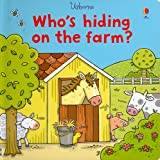 img - for Who's Hiding on the Farm? (Who's Hiding? Books) book / textbook / text book