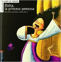 Eloisa la princesa perezosa (Buenos de cuento) (Spanish ...