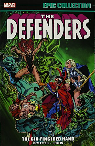 Defenders Epic Collection: The Six-Fingered Hand Saga (Epic Collection: Defenders)