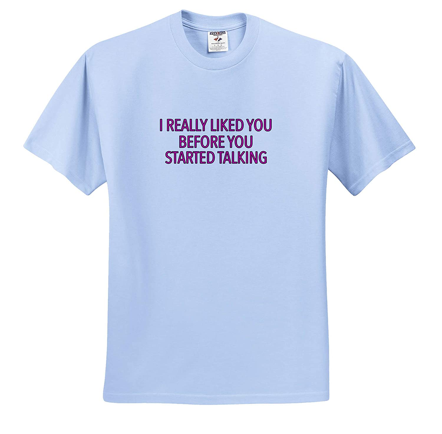 ts/_315496 Funny Sayings Adult T-Shirt XL I Really Liked You Before You Started Talking Pink 3dRose EvaDane
