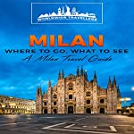 Milan: Where to Go, What to See: A Milan Travel Guide |  Worldwide Travellers