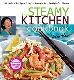 The Steamy Kitchen Cookbook: 101 Asian Recipes Simple Enough for ...