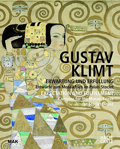 - Gustav Klimt: Expectation and Fulfillment: Cartoons for the Mosaic Frieze at Stoclet House