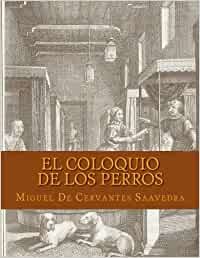 El Coloquio de los Perros (Spanish Edition): Amazon.es: De Cervantes Saavedra, Miguel, Abreu, Yordi: Libros