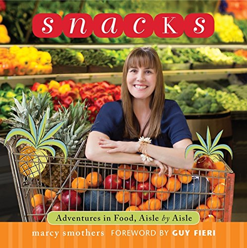 Download Snacks: Adventures in Food, Aisle by Aisle pdf