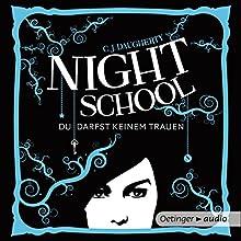 Night School: Du darfst keinem trauen (Night School 1) Hörbuch von C. J. Daugherty Gesprochen von: Luise Helm