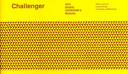 1974 Dodge Challenger Owners Manual User Guide Reference Operator Book Fuses OEM