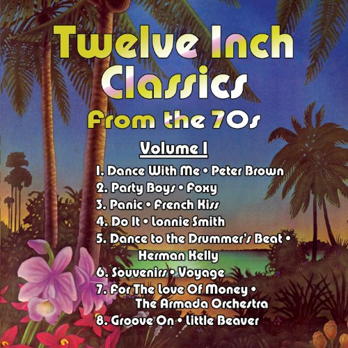 Twelve Inch Classics from the 70s Volume 1
