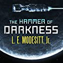 The Hammer of Darkness Audiobook by L. E. Modesitt, Jr. Narrated by Kyle McCarley