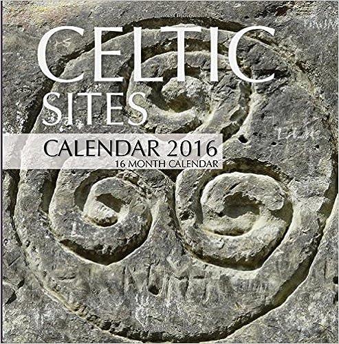 Book Celtic Sites Calendar 2016: 16 Month Calendar