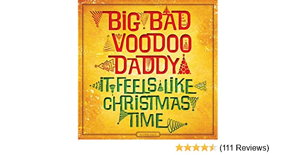 It Feels Like Christmas Time By Big Bad Voodoo Daddy On