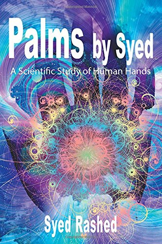 Read Online Palms by Syed: A Scientific Study of Human Hands PDF