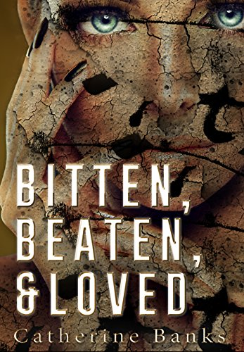 Bitten, Beaten, & Loved by [Banks, Catherine]