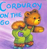 Corduroy on the Go, Lisa McCue and Don Freeman, 0670814970