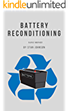 Battery Reconditioning: How To Reconditioning batteries,car batteries,laptop batteries,batteries at home.SAVE MONEY