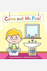 Come Out Mr Poo!: Potty Training for Toddlers Kindle Edition