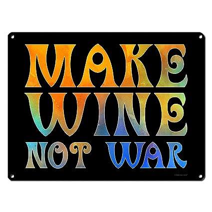 """Make Wine Not War ~ Hippie Wine Decor ~ 9""""x12"""" Sign 60's Theme"""