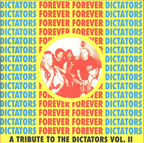 Forever Dictators: A Tribute to the Dictators, Vol. 2 ()