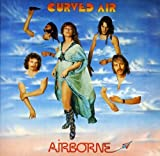 Airborne by CURVED AIR (2011-08-30)