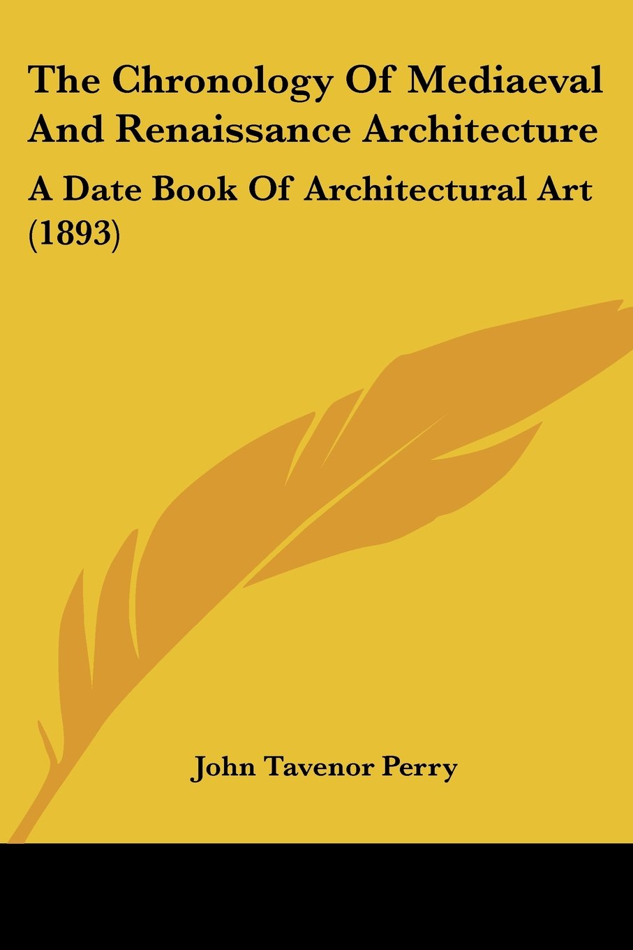 The Chronology Of Mediaeval And Renaissance Architecture: A Date Book Of Architectural Art (1893) ebook