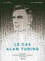 Le cas Alan Turing par Arnaud Delalande