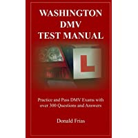 WASHINGTON DMV TEST MANUAL: Practice and Pass DMV Exams with over 300 Questions and Answers