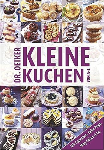 Kleine Kuchen Von A Z A Z Reihe Amazon De Dr Oetker Bucher