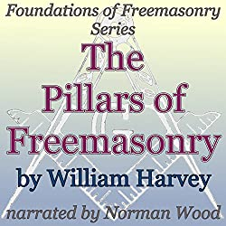 The Pillars of Freemasonry: Foundations of Freemasonry Series