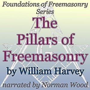 The Pillars of Freemasonry: Foundations of Freemasonry Series Audiobook