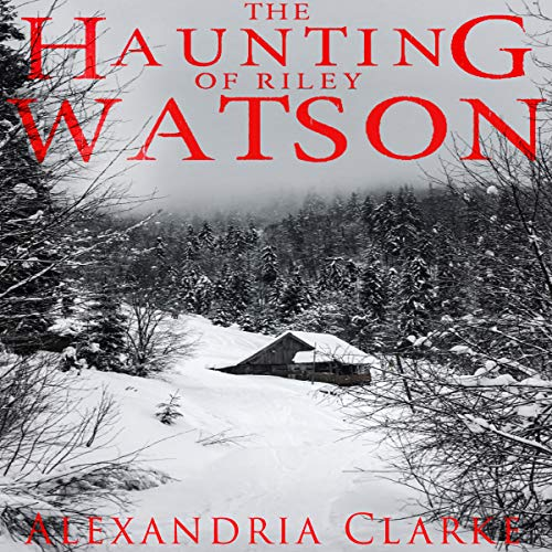 The Haunting of Riley Watson: A Haunted House Mystery, Book 2