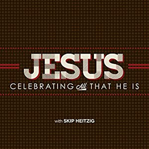Jesus: Celebrating All That He Is Audiobook