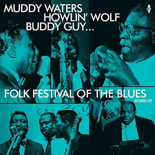 Folk Festival Of The Blues With Muddy Waters, Howlin Wolf, Buddy Guy,Sonny Boy Williamson, Willie Dixon / Various