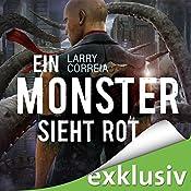 Ein Monster sieht rot (Monster Hunter 5) | Larry Correia