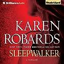 Sleepwalker Audiobook by Karen Robards Narrated by Kate Rudd