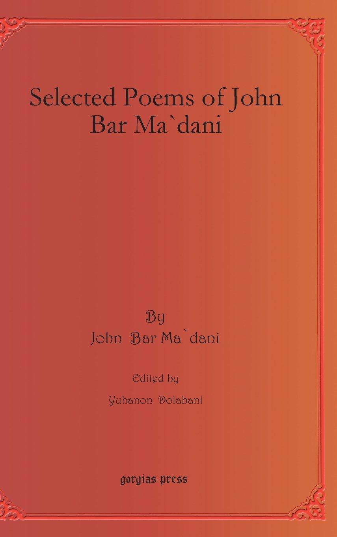 Selected Poems of John Bar Ma`dani (Syriac Edition)