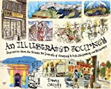 An Illustrated Journey: Inspiration From the Private Art Journals of Traveling Artists, Illustrators and Designers