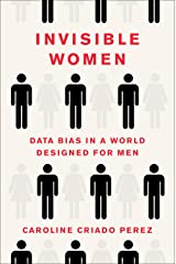Invisible Women: Data Bias in a World Designed for Men Hardcover