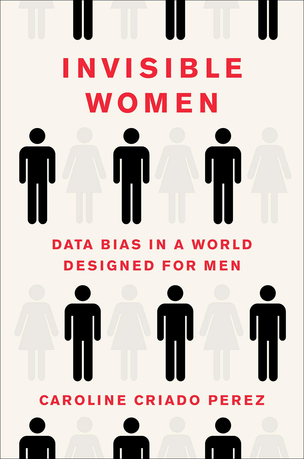 Invisible Women: Data Bias in a World Designed for Men by Harry N. Abrams
