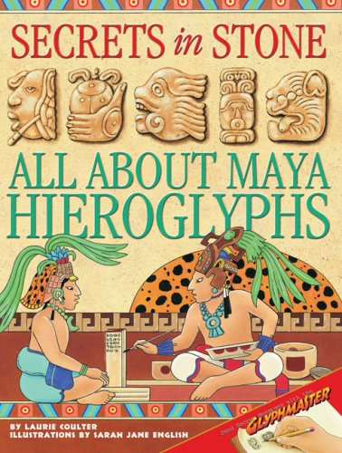 Read Online Secrets in Stone: All About Maya Hieroglyphs pdf