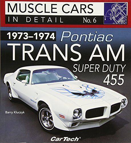 1973-1974 Pontiac Trans Am Super Duty 455: Muscle Cars In Detail No. 6