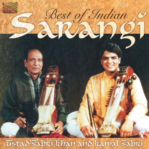 Ustad Sabri Khan and Kamal Sabri: Best of Indian Sarangi