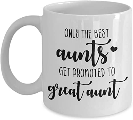 Only The Best Aunts Get Promoted To Great Aunt Gift For Aunt